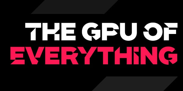 GPU everything 600x300